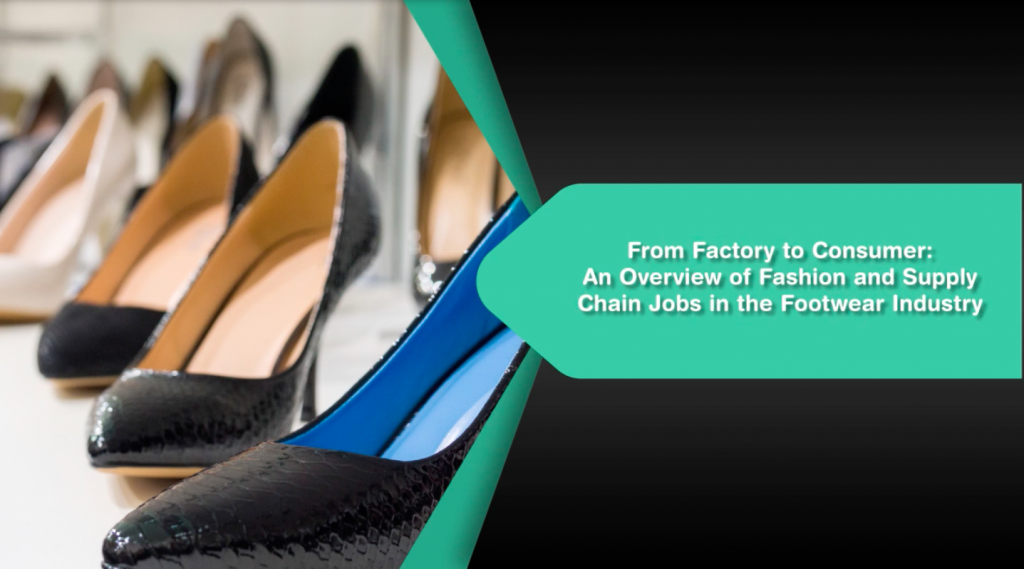 An Overview of Fashion and Supply Chain Jobs in the Footwear Industry