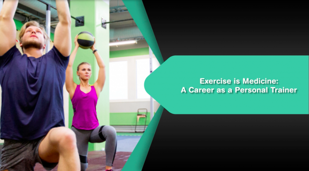 Exercise is Medicine: A Career as a Personal Trainer